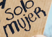 "Sign reading ""Ni santa, ni puta--solo mujer."""